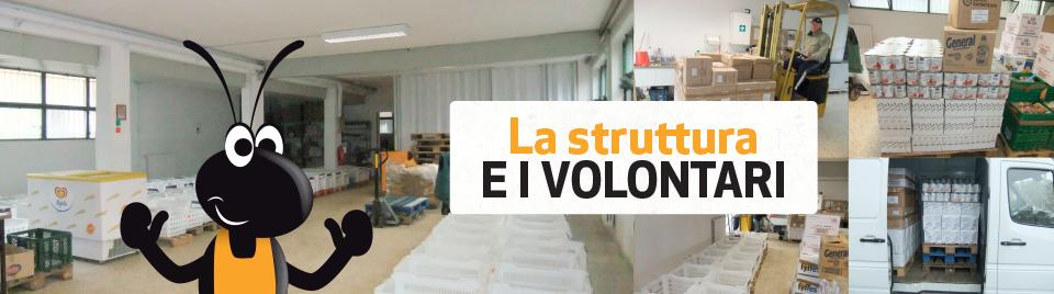 La struttura ed i volontari